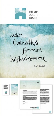 Logo and identity for Holmegaardshuset. Handwritten Calvin and Hobbes quote: without goodnight kisses you get Kafka dreams – all by Hausfrau